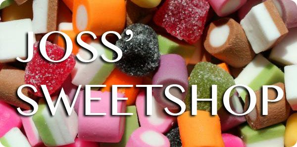 Joss' Sweetshop Even Better